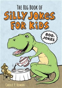 The Big Book of Silly Jokes for Kids