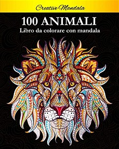 100 Animali da colorare con mandala