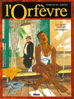 L'Orfèvre, tome 1