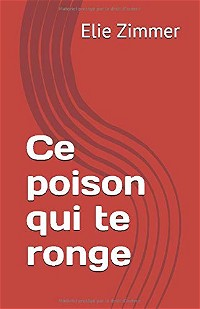 Ce poison qui te ronge (French Edition)