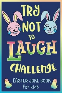 Try Not to Laugh Challenge, Easter Joke Book for Kids